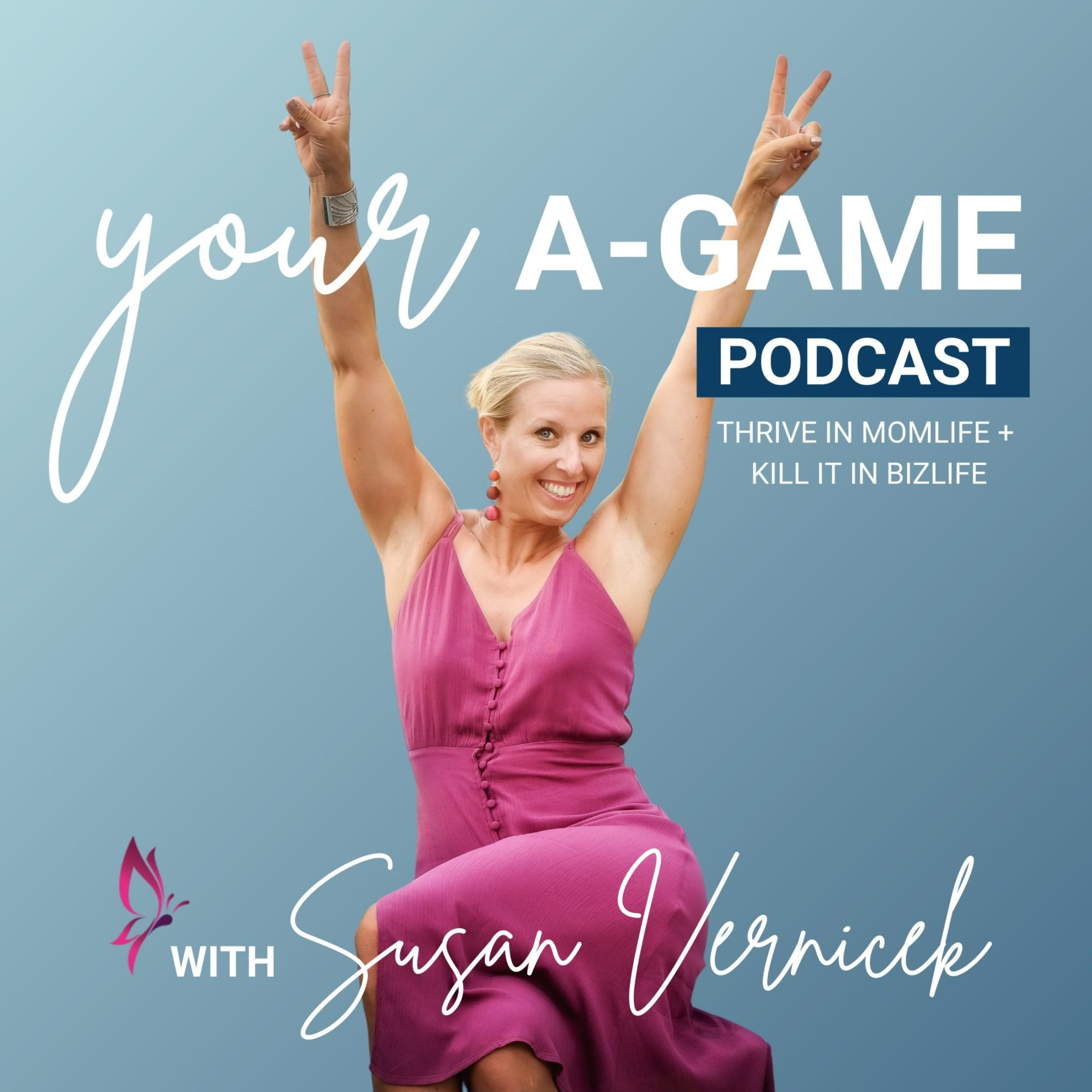 Your A-Game Podcast for Mompreneurs
